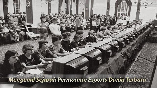 Mengenal Sejarah Permainan Esports Dunia Terbaru